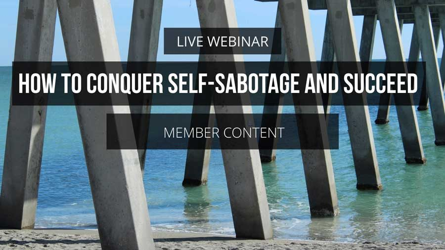 Conquer Self Sabotage and Succeed
