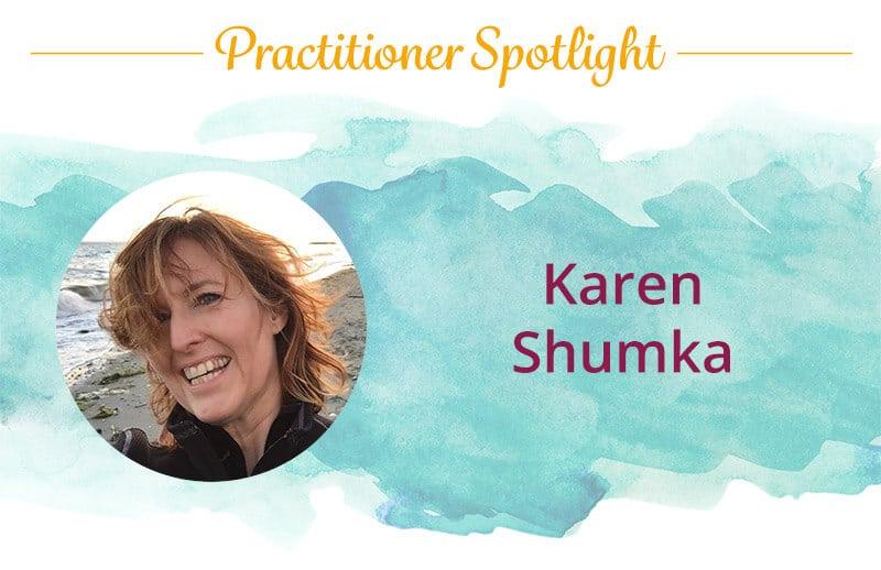 Practitioner Spotlight: Karen Shumka