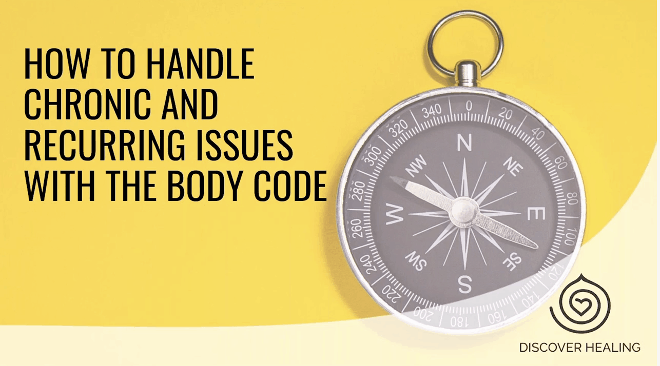 PREMIUM WEBINAR | How to Handle Chronic and Recurring Issues with The Body Code