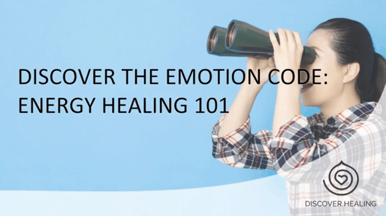 Webinar | Discover The Emotion Code: Energy Healing 101