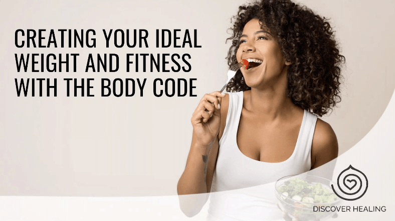 PREMIUM WEBINAR | Creating Your Ideal Weight and Fitness With The Body Code