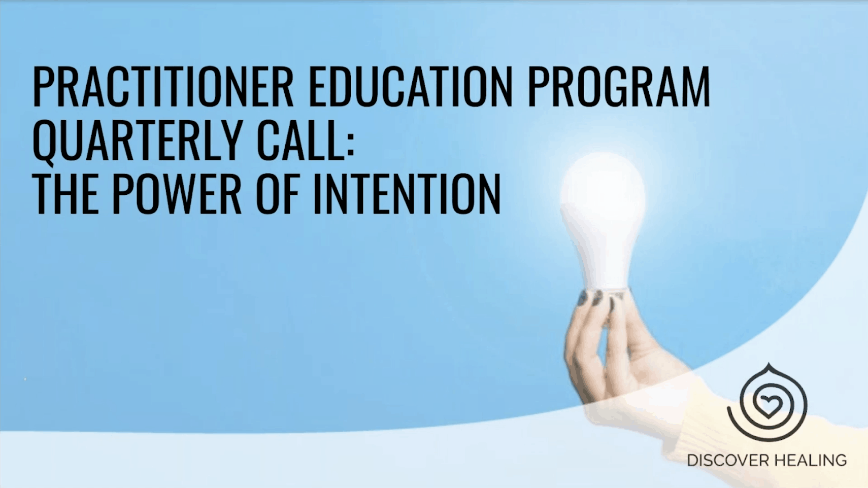Practitioner Education Call #1: The Importance of Intention