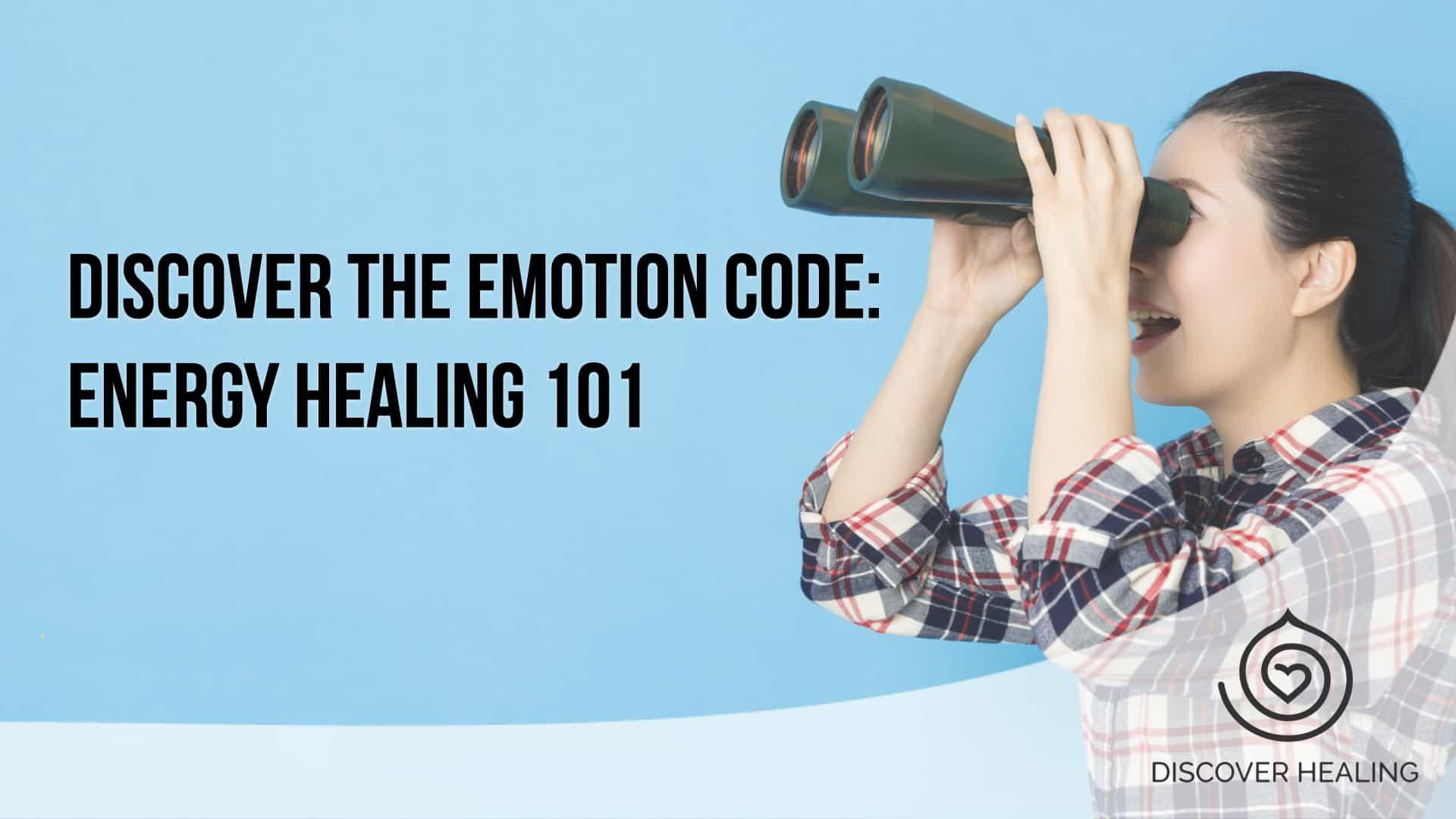 WEBINAR | Discover The Emotion Code: Energy Healing 101