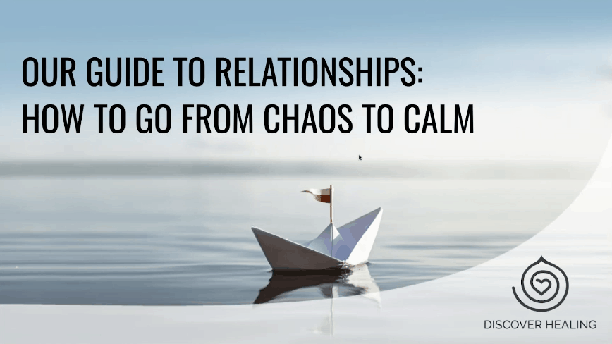 Practitioner Education | Our Guide to Relationships: How to Go From Chaos to Calm